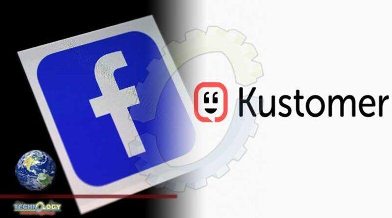 Facebook купила сервис для создания чат-ботов Kustomer- Kapital.kz